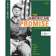 The American Promise: A Concise History, Volume 1 To 1877 by Roark, James L.; Johnson, Michael P.; Cohen, Patricia Cline; Stage, Sarah; Hartmann, Susan M., 9781457631450