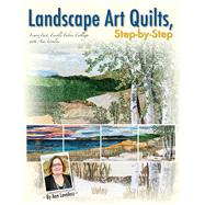 Landscape Art Quilts, Step-by-Step by Loveless, Ann, 9781611691450