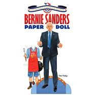 Bernie Sanders Paper Doll Collectible Campaign Edition by Foley, Tim, 9780486811451