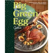 Big Green Egg Cookbook Celebrating the World's Best Smoker and Grill by Egg, Big Green, 9780740791451