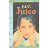 Just Juice by Hesse, Karen, 9780756941451