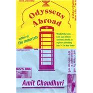 Odysseus Abroad by Chaudhuri, Amit, 9781101971451