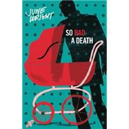 So Bad a Death by Wright, June; Sussex, Lucy, 9781891241451