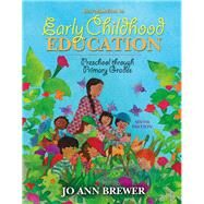 Introduction to Early Childhood Education : Preschool Through Primary Grades by Brewer, Jo Ann, 9780205491452