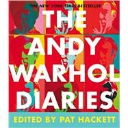 The Andy Warhol Diaries by Warhol, Andy; Hackett, Pat, 9781455561452
