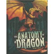 The Anatomy of a Dragon by Doeden, Matt, 9781620651452