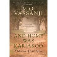 And Home Was Kariakoo by VASSANJI, M.G., 9780385671453