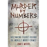 Murder by Numbers by Moore, James, 9780750981453