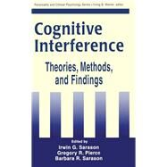 Cognitive Interference: Theories, Methods, and Findings by Sarason,Irwin G., 9781138991453
