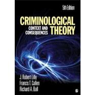 Criminological Theory : Context and Consequences by J. Robert Lilly, 9781412981453