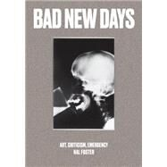 Bad New Days by FOSTER, HAL, 9781784781453