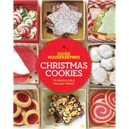 Good Housekeeping Christmas Cookies 75 Irresistible Holiday Treats by Unknown, 9781618371454