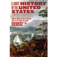 A Short History of the United States by Remini, Robert Vincent, 9780060831455