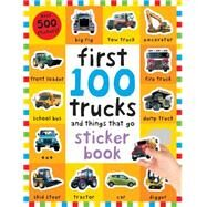 First 100 trucks and things that go Sticker book by Priddy, Roger, 9780312521455