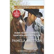 Mark: Secret Cowboy & Rancher and Protector by Britton, Pamela, 9780373601455