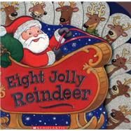 Eight Jolly Reindeer by Oliver, Ilanit; Rogers, Jacqueline, 9780545651455