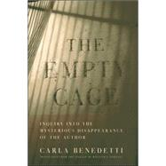 The Empty Cage by BENEDETTI, CARLA; Hartley, William J., 9780801441455