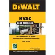 DEWALT HVAC Code Reference Based on the 2018 International Mechanical Code by American Contractor's Exam Services, 9781337271455