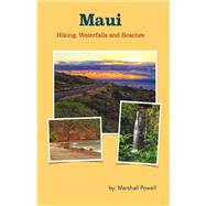 Maui Hiking, Waterfalls, and Beaches by Powell, Marshall, 9781483561455