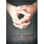 Flesh and Bone by Alton, William L., 9781941311455