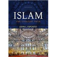 Islam The Straight Path by Esposito, John L., 9780199381456