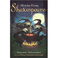 Stories from Shakespeare by McCaughrean, Geraldine, 9781510101456