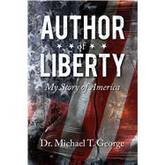 Author of Liberty by George, Michael T., 9781682611456