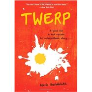 Twerp by GOLDBLATT, MARK, 9780375971457