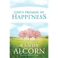 God's Promise of Happiness by Alcorn, Randy, 9781496411457