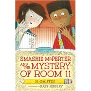 Smashie Mcperter and the Mystery of Room 11 by GRIFFIN, N.HINDLEY, KATE, 9780763661458