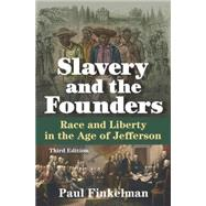 Slavery and the Founders: Race and Liberty in the Age of Jefferson by Finkelman; Paul, 9780765641458