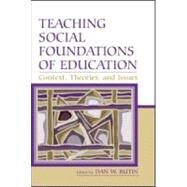 Teaching Social Foundations of Education: Contexts, Theories, and Issues by Butin, Dan W.; Bredo, Eric; Greiner, Mary B.; Edmundson, Jeff, 9780805851458