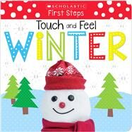 Touch and Feel Winter (Scholastic Early Learners: First Steps) by Scholastic; Scholastic Early Learners, 9781338161458