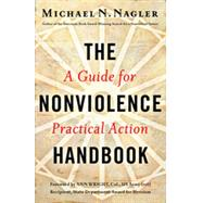 The Nonviolence Handbook: A Guide for Practical Action by Nagler, Michael N.; Wright, Ann, 9781626561458