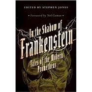 In the Shadow of Frankenstein by Jones, Stephen; Gaiman, Neil, 9781681771458