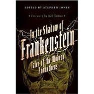 In the Shadow of Frankenstein by Jones, Stephen; Gaiman, Neil, 9781681771458