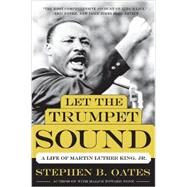 Let the Trumpet Sound: A Life of Martin Luther King, Jr. by Oates, Stephen B., 9780062321459