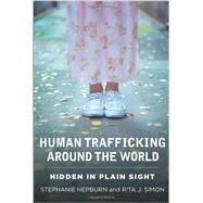 Human Trafficking Around the World by Hepburn, Stephanie; Simon, Rita J., 9780231161459