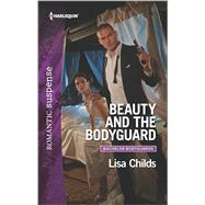 Beauty and the Bodyguard by Childs, Lisa, 9780373281459