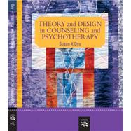Theory and Design in Counseling and Psychotherapy by Day, Susan X, 9780618801459