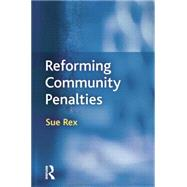 Reforming Community Penalties by Rex,Sue, 9781138861459