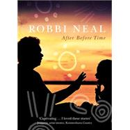 After Before Time by Neal, Robbi, 9781460751459
