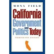 California Government and Politics Today by Field, Mona, 9780205791460