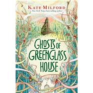 Ghosts of Greenglass House by Milford, Kate; Zollars, Jaime, 9780544991460