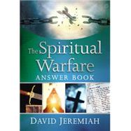 The Spiritual Warfare Answer Book by Jeremiah, David, 9780718091460
