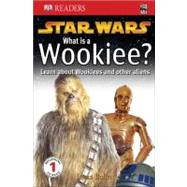 DK Readers: Star Wars: What Is A Wookiee? by Buller, Laura (Author), 9780756611460