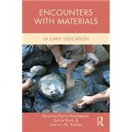 Encounters with Materials in Early Childhood Education by Pacini-Ketchabaw; Veronica, 9781138821460