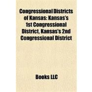 Congressional Districts of Kansas : Kansas's 1st Congressional District, Kansas's 2nd Congressional District by , 9781155341460
