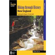 Hiking Through History New England: Exploring the Region's Past by Trail by Molloy, Johnny, 9781493001460
