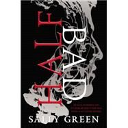 Half Bad by Green, Sally, 9780147511461